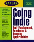 Kaplan Going Indie: Self-Employment Freelance and Temping Opportunities