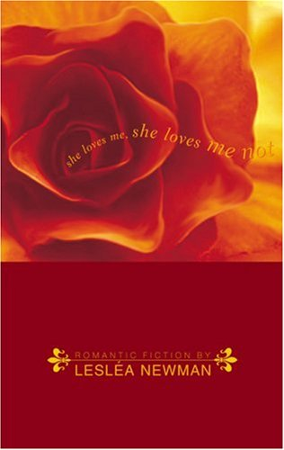 She Loves Me, She Loves Me Not by Lesléa Newman