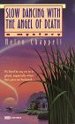 Slow Dancing with the Angel of Death by Helen Chappell