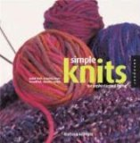 Simple Knits for Sophisticated Living: Quick-Knit Projects from Beautiful, Chunky Yarns