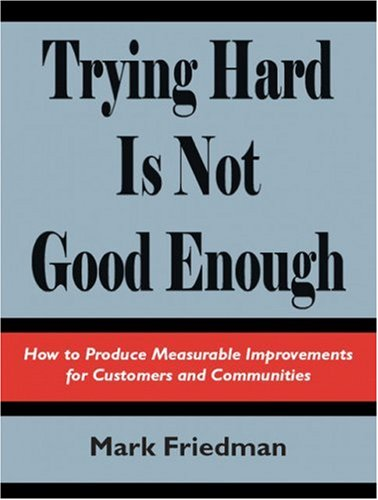 Trying Hard Is Not Good Enough by Mark Friedman