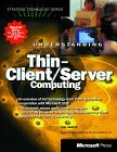 Understanding Thin Client/Server Computing