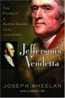 Jefferson's Vendetta: The Pursuit of Aaron Burr and the Judiciary