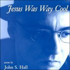 Jesus Was Way Cool