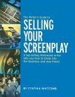 The Writer's Guide to Selling: Your Screenplay