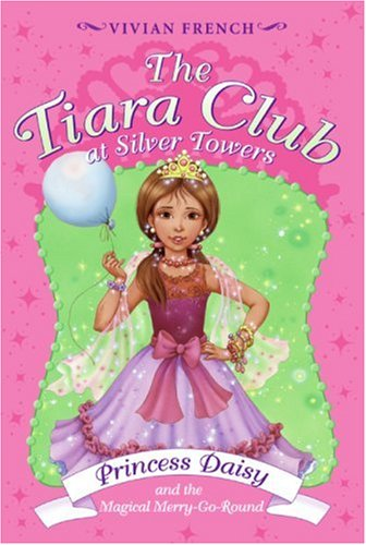Princess Daisy and the Magical Merry-Go-Round (The Tiara Club at Silver Towers, #3)