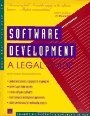 Software Develpment: A Legal Guide (Book with Diskette for DOS 3.5)