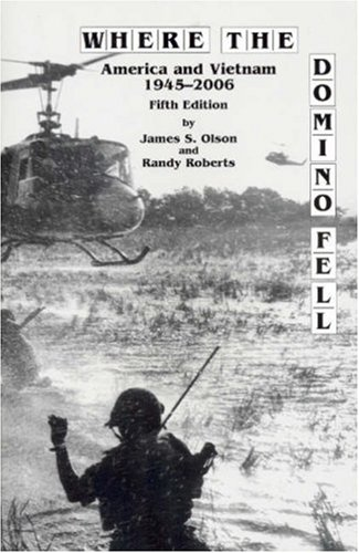 Review Where The Domino Fell: America and Vietnam 1945-2006 (Fifth Edition) PDF