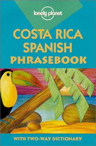 Lonely Planet Costa Rica Spanish Phrasebook (Lonely Planet Phrasebook)