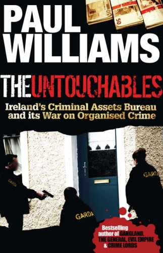 the untouchables ireland 39 s criminal assets bureau and its war on organised crime by paul. Black Bedroom Furniture Sets. Home Design Ideas