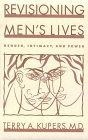 Revisioning Men's Lives: Gender, Intimacy, and Power