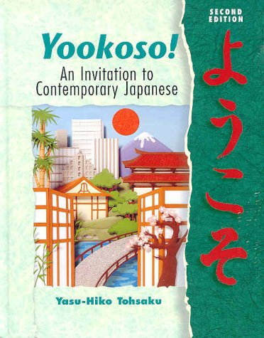 Yookoso! an Invitation to Contemporary Japanese by Yasu-Hiko Tohsaku