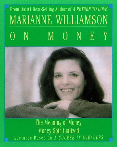 Marianne Williamson on Money by Marianne Williamson
