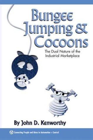 Bungee Jumping & Cocoons: The Dual Nature of the Industrial Marketplace