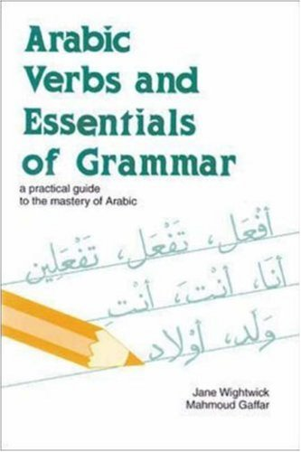 Arabic Verbs and Essentials of Grammar by Jane Wightwick