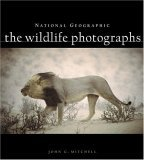 National Geographic: The Wildlife Photographs
