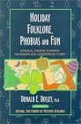 Holiday Folklore, Phobias & Fun