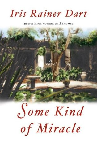 Some Kind of Miracle by Iris Rainer Dart