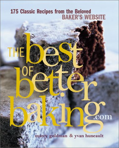 The Best of Betterbaking.Com by Marcy Goldman