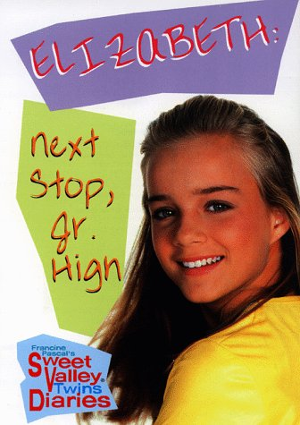 Elizabeth: Next Stop, Jr. High (Sweet Valley Twins Diaries #1)