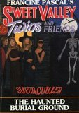 The Haunted Burial Ground (Sweet Valley Twins Super Chiller #7)