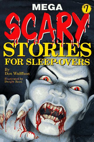 Mega Scary Stories for Sleep-Overs by Don L. Wulffson