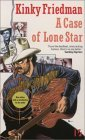 A Case of Lone Star (Kinky Friedman, #2)
