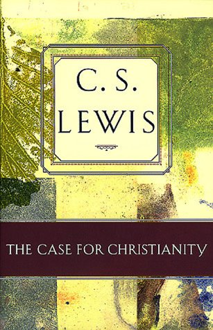 The Case for Christianity by C.S. Lewis