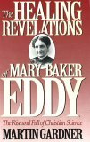 The Healing Revelations of Mary Baker Eddy