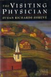 The Visiting Physician by Susan Richards Shreve