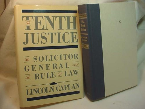 The Tenth Justice by Lincoln Caplan