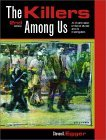 The Killers Among Us: Examination of Serial Murder and Its Investigations