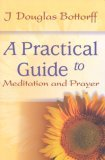 A Practical Guide to Meditation and Prayer