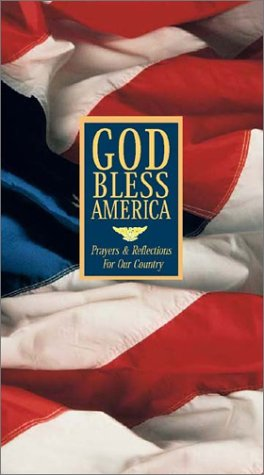 God Bless America: Prayers and Reflections for Our Country