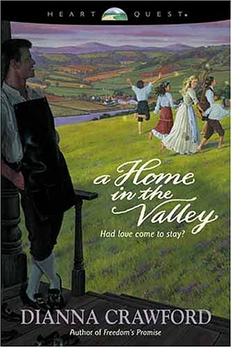 A Home in the Valley by Dianna Crawford