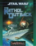 The Kathol Outback (Star Wars RPG: The Darkstryder Campaign)