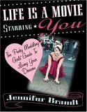 Life is a Movie Starring You: The Pesky Meddling Girls Guide to Living Your Dreams