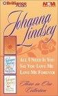 Johanna Lindsey Collection: All I Need is You, Say You Love Me, Love Me Forever