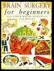 Brain Surgery for Beginners and Other Major Operations for Mi... by Steve Parker