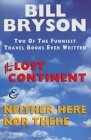 The Lost Continent &amp; Neither Here Nor There by Bill Bryson