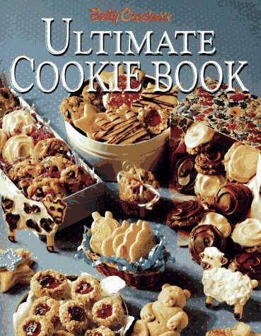 Betty Crocker's Ultimate Cookie Book by Betty Crocker