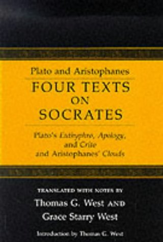Four Texts on Socrates: Plato's Euthyphro, Apology and Crito, and Aristophanes' Clouds