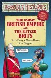 The Barmy British Empire And The Blitzed Brits (Horrible Histories)