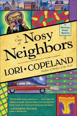 A Case of Nosy Neighbors by Lori Copeland