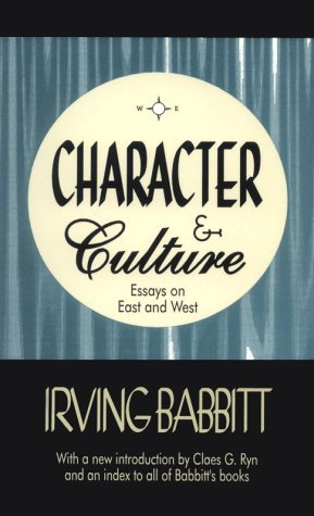 Character and Culture by Irving Babbitt