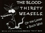 The Bloodthirsty Weasels: On the Loose And Buck Wild (The Bloodthirsty Weasels) (The Bloodthirsty Weasels)