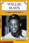 Willie Mays: Classic Sports Shots