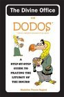 The Divine Office for Dodos: A Step-By-Step Guide to Praying the Liturgy of the Hours!