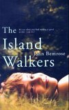 The Island Walkers by John Bemrose