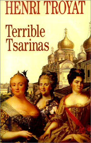 Terrible Tsarinas by Henri Troyat